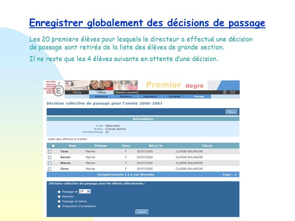 Enregistrer globalement des décisions de passage Le directeur confirme la radiation des élèves quil a sélectionnés à la page précédente.