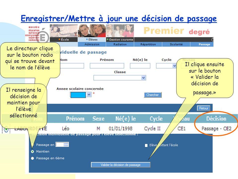 Enregistrer/Mettre à jour une décision de passage Le directeur clique sur le bouton chercher.