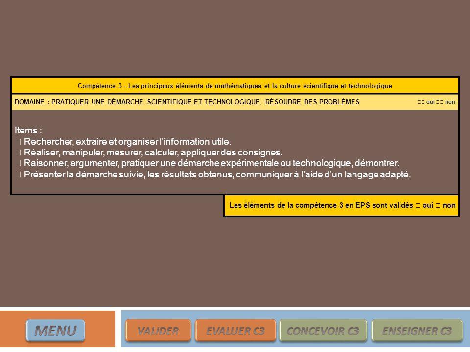 Compétence 3 - Les principaux éléments de mathématiques et la culture scientifique et technologique DOMAINE : PRATIQUER UNE DÉMARCHE SCIENTIFIQUE ET T