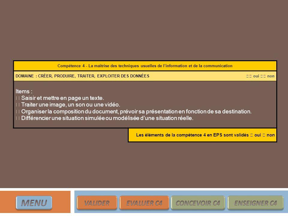 Compétence 4 - La maîtrise des techniques usuelles de linformation et de la communication DOMAINE : CRÉER, PRODUIRE, TRAITER, EXPLOITER DES DONNÉES ou