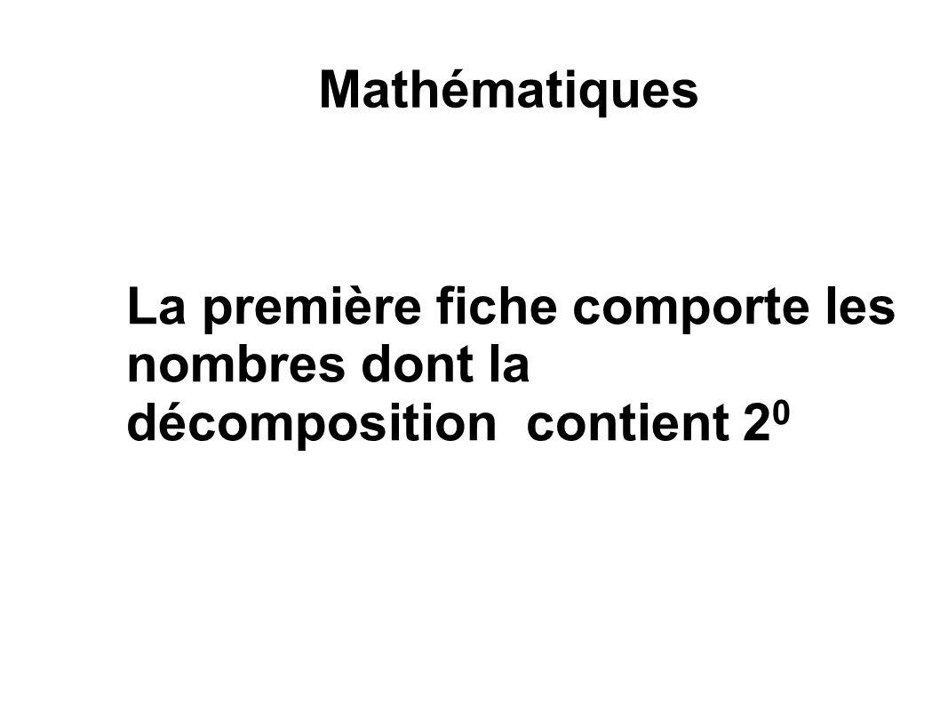 Mathématiques La première fiche comporte les nombres dont la décomposition contient 2 0