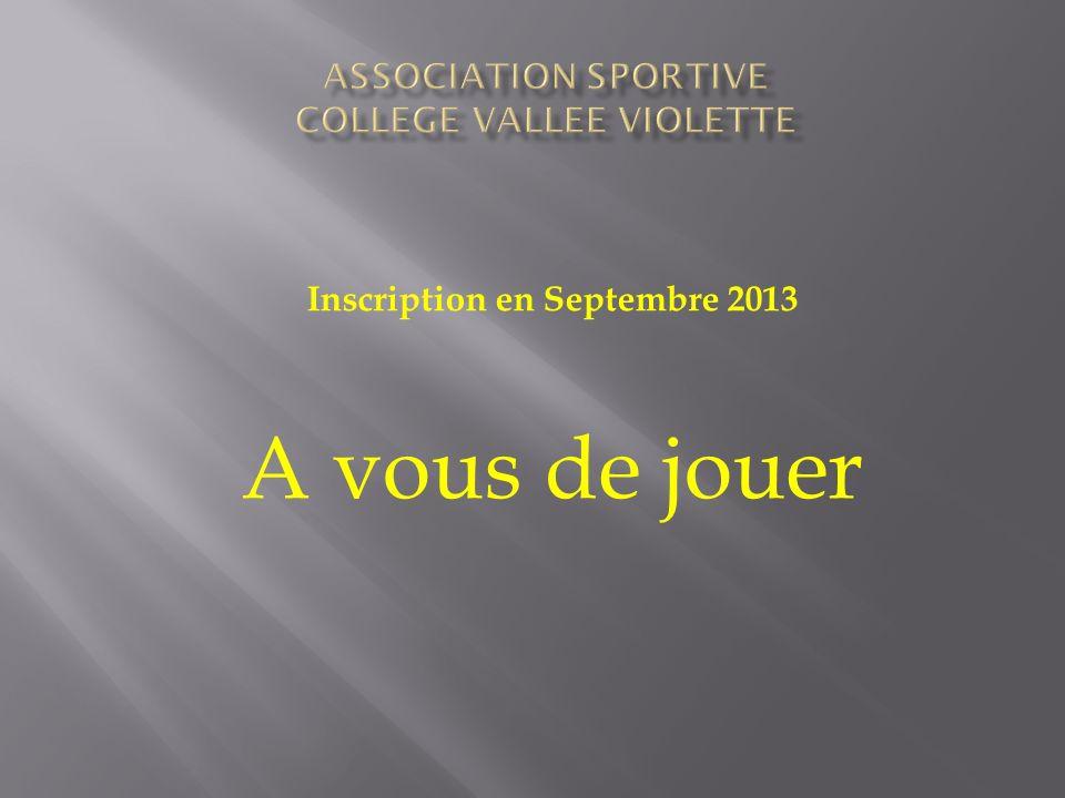 Inscription en Septembre 2013 A vous de jouer