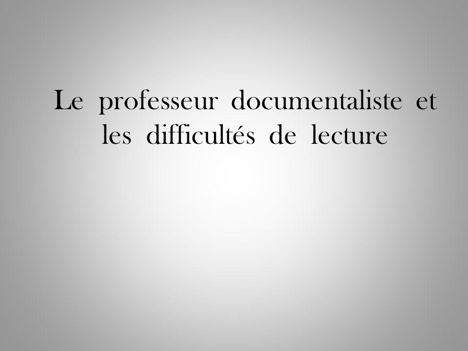 Le professeur documentaliste et les difficultés de lecture