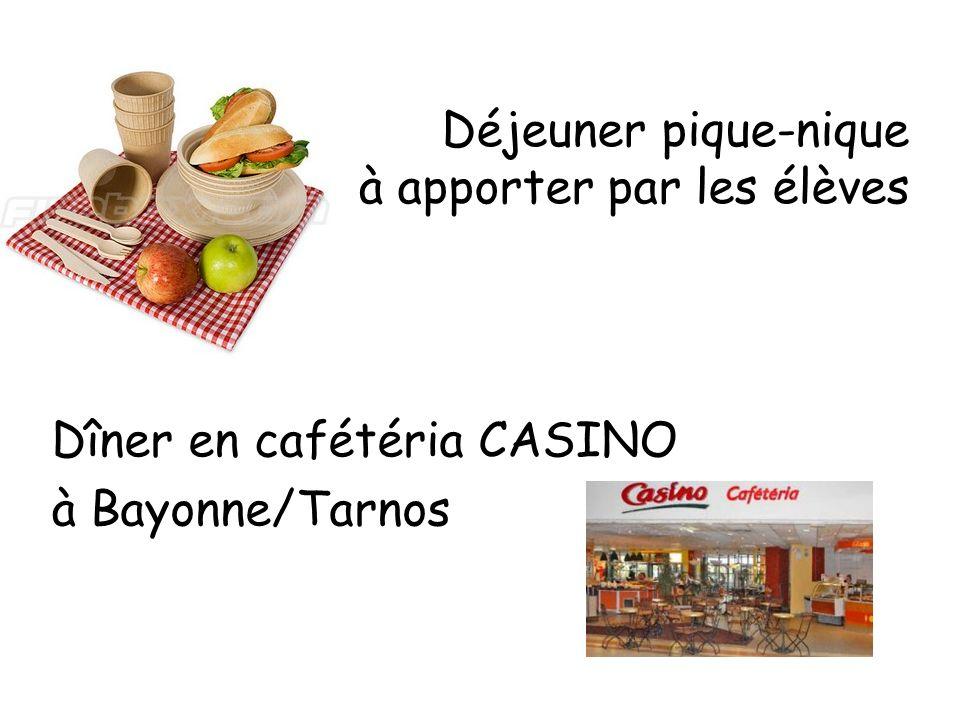 Déjeuner pique-nique à apporter par les élèves Dîner en cafétéria CASINO à Bayonne/Tarnos