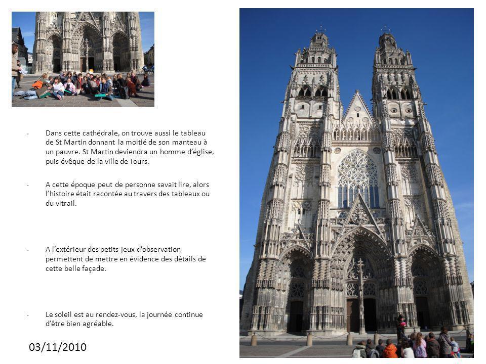 03/11/2010 Dans cette cathédrale, on trouve aussi le tableau de St Martin donnant la moitié de son manteau à un pauvre.