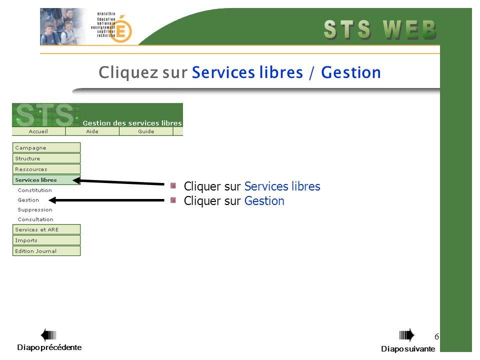6 Cliquer sur Services libres Cliquer sur Gestion Diapo précédente Diapo suivante Cliquez sur Services libres / Gestion