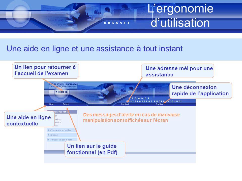 Une aide en ligne et une assistance à tout instant Lergonomie dutilisation Un lien pour retourner à laccueil de lexamen Une adresse mèl pour une assis