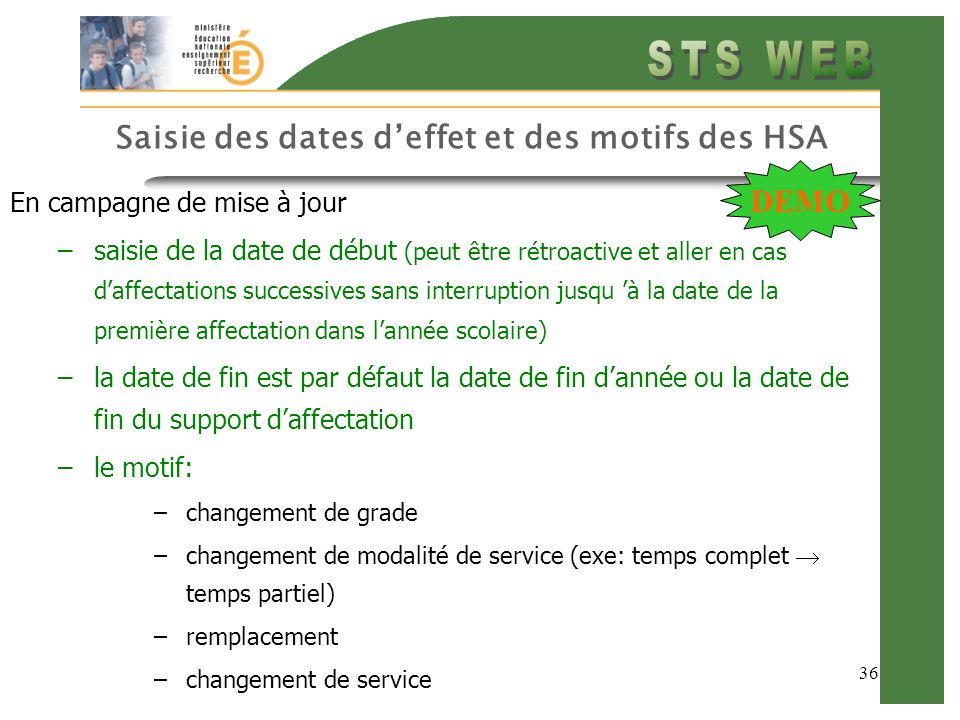 36 Saisie des dates deffet et des motifs des HSA En campagne de mise à jour –saisie de la date de début (peut être rétroactive et aller en cas daffect