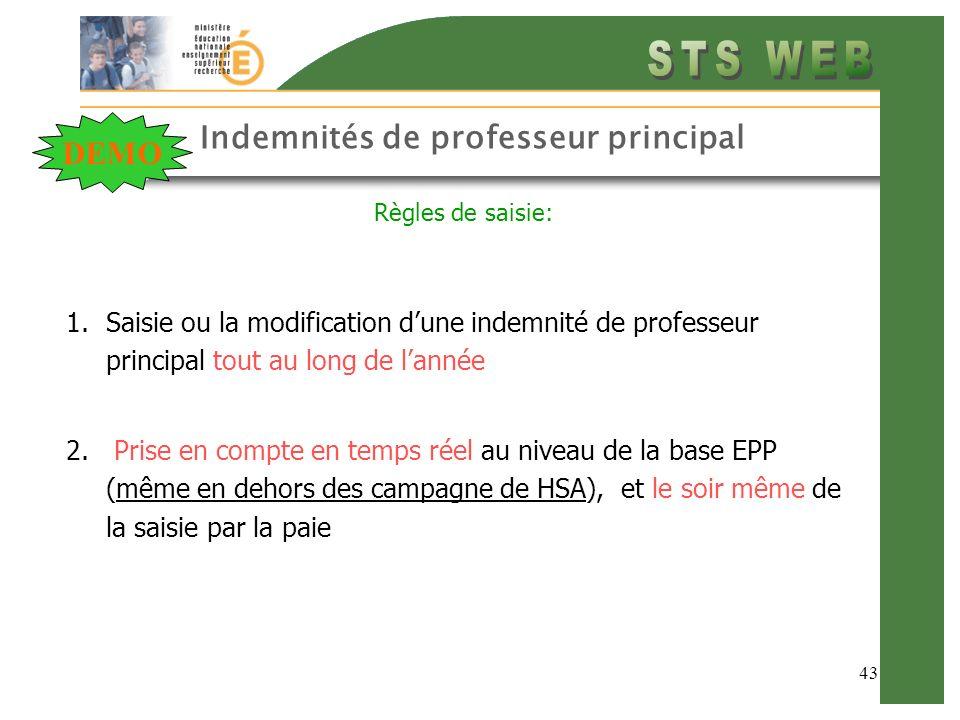 43 Indemnités de professeur principal Règles de saisie: 1.Saisie ou la modification dune indemnité de professeur principal tout au long de lannée 2. P