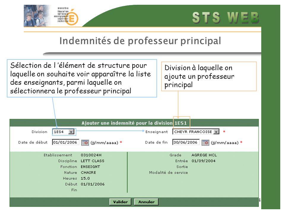 44 Indemnités de professeur principal Sélection de l élément de structure pour laquelle on souhaite voir apparaître la liste des enseignants, parmi la