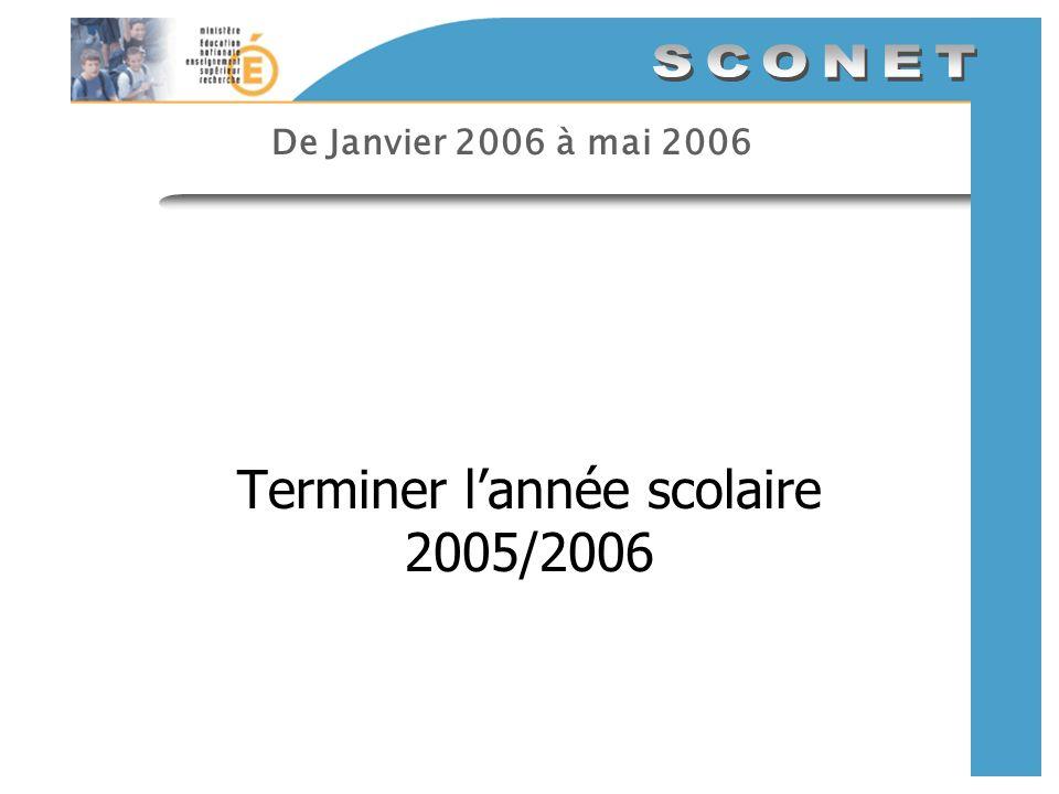 Sconet Sconet De Janvier 2006 à mai 2006 AcadémieEtablissement 1.