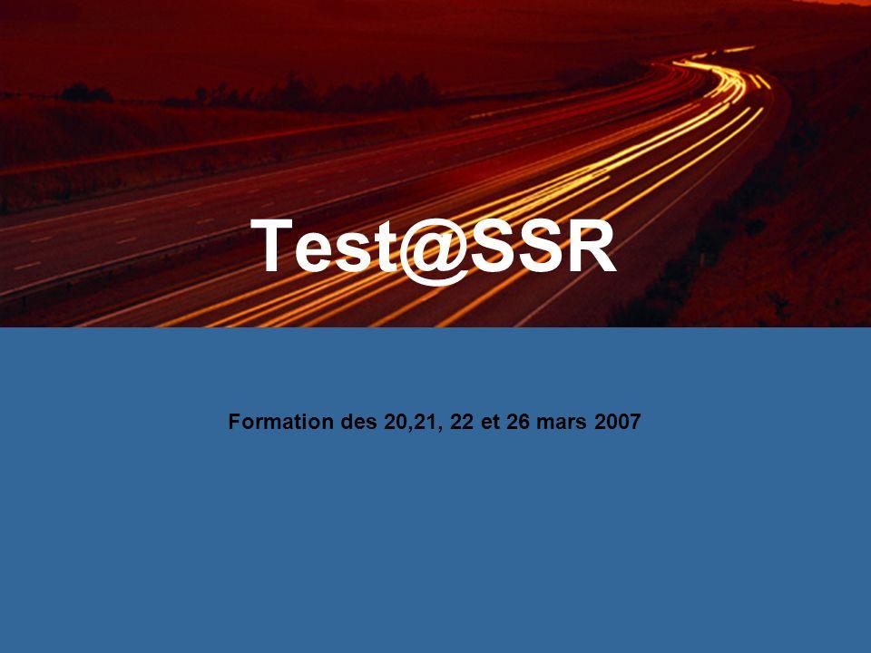 Test@SSR Formation des 20,21, 22 et 26 mars 2007