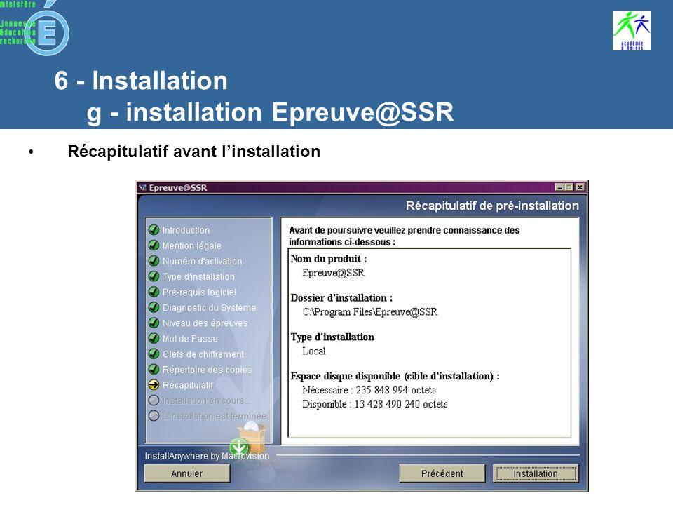 6 - Installation g - installation Epreuve@SSR Définir le répertoire de stockage des copies électroniques des candidats Répertoire local Répertoire partagé