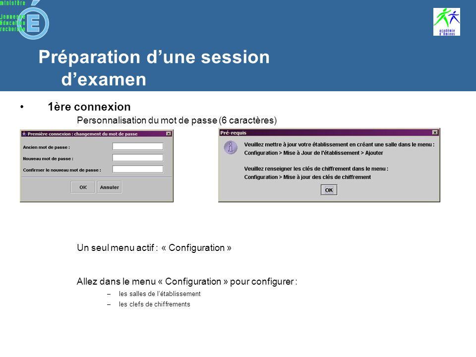 Préparation dune session dexamen application Admin@SSR –1ère connexion –Création dune session –Inscriptions des candidats –Groupement –Passage des informations à lexaminateur