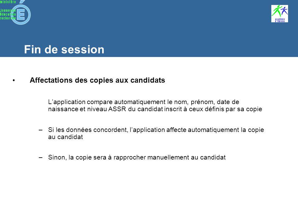 Fin de session Admin@SSR - Importation des copies Ouvrir la boîte dimport et sélectionner « Importer les copies des candidats » Sélectionner le répertoire des copies et valider