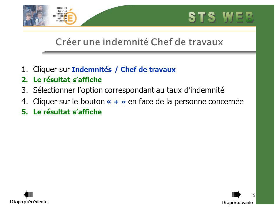 Diapo précédente Diapo suivante 7 Cliquer sur Indemnités Cliquer sur Chef de travaux Diapo précédente Diapo suivante Cliquer sur Indemnités / Chef de travaux