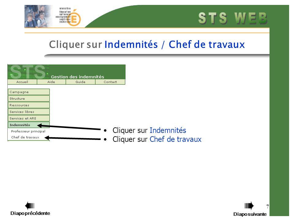 Diapo précédente Diapo suivante 8 Cet écran affiche les personnes ayant droit à lindemnité Chef de travaux (ayant un support « CTR » et dans une discipline autorisant lindemnité).