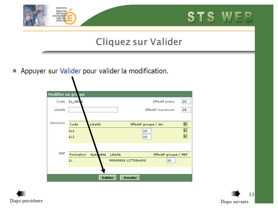 13 Diapo précédente Diapo suivante Cliquez sur Valider Appuyer sur Valider pour valider la modification.