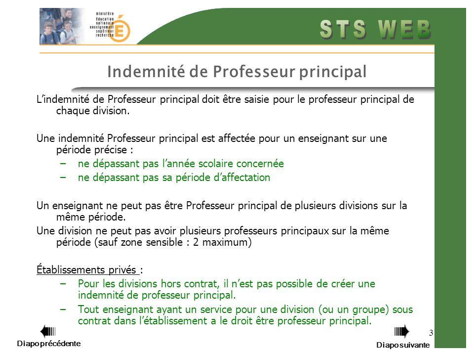 Diapo précédente Diapo suivante 3 Indemnité de Professeur principal Lindemnité de Professeur principal doit être saisie pour le professeur principal de chaque division.