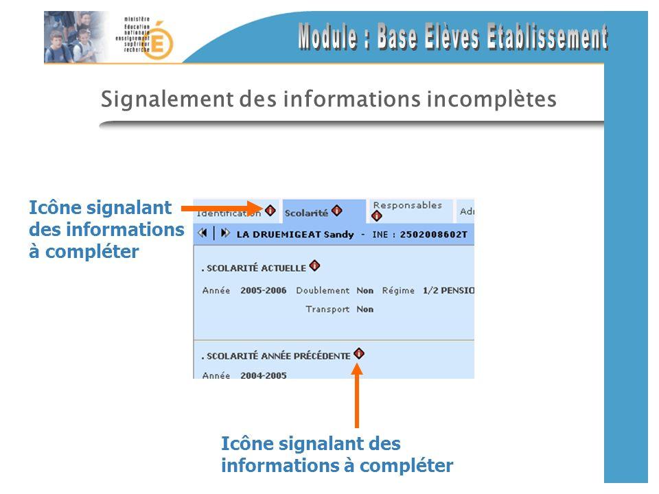 Signalement des informations incomplètes Icône signalant des informations à compléter