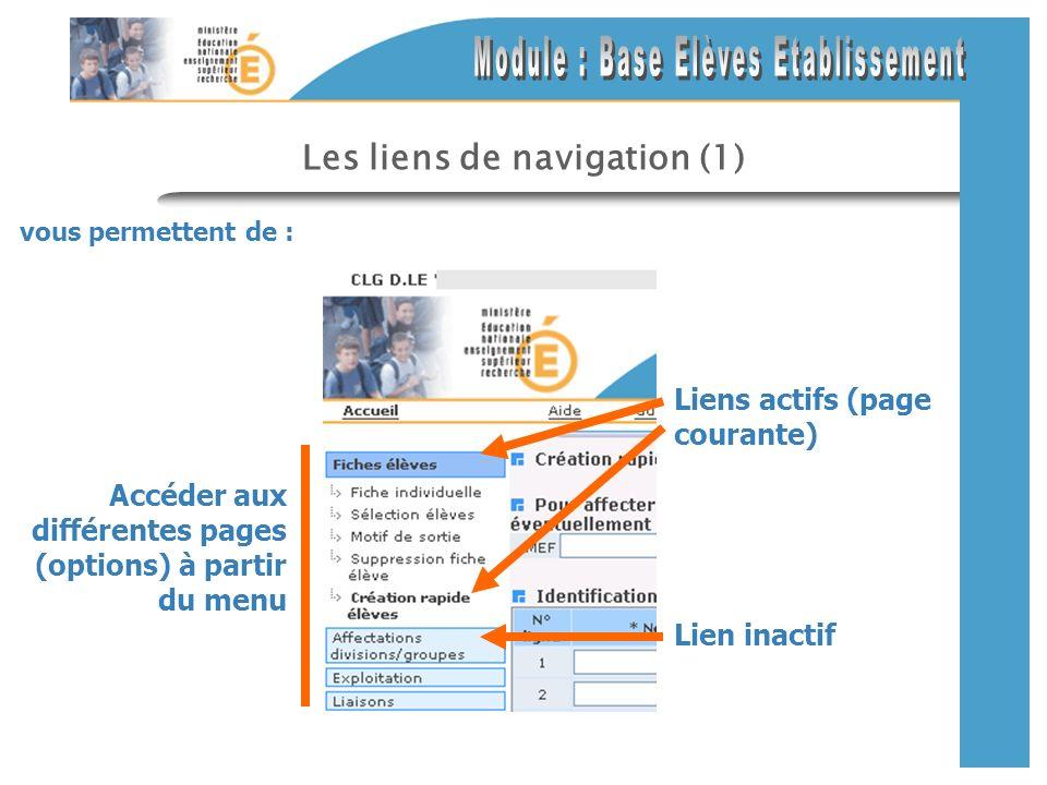 Les liens de navigation (1) vous permettent de : Accéder aux différentes pages (options) à partir du menu Lien inactif Liens actifs (page courante)