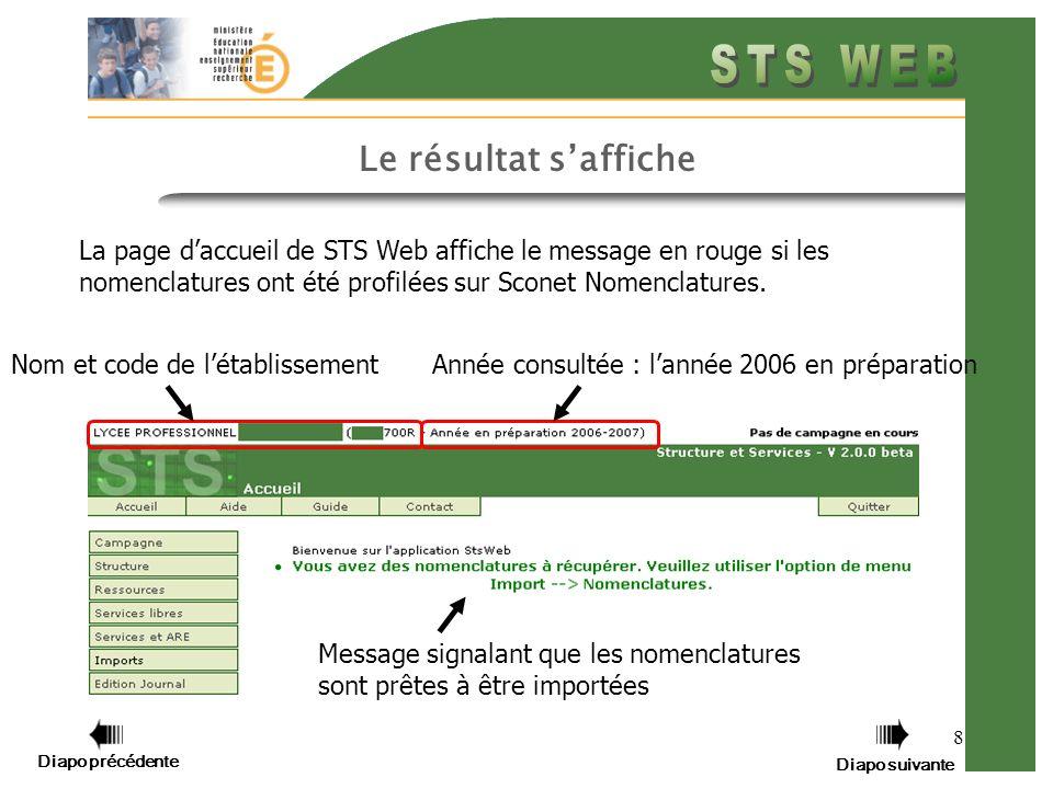 8 Le résultat saffiche La page daccueil de STS Web affiche le message en rouge si les nomenclatures ont été profilées sur Sconet Nomenclatures. Diapo