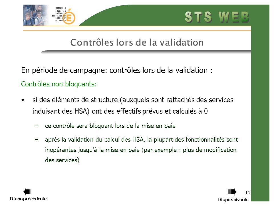 Diapo précédente Diapo suivante 17 Contrôles lors de la validation En période de campagne: contrôles lors de la validation : Contrôles non bloquants: