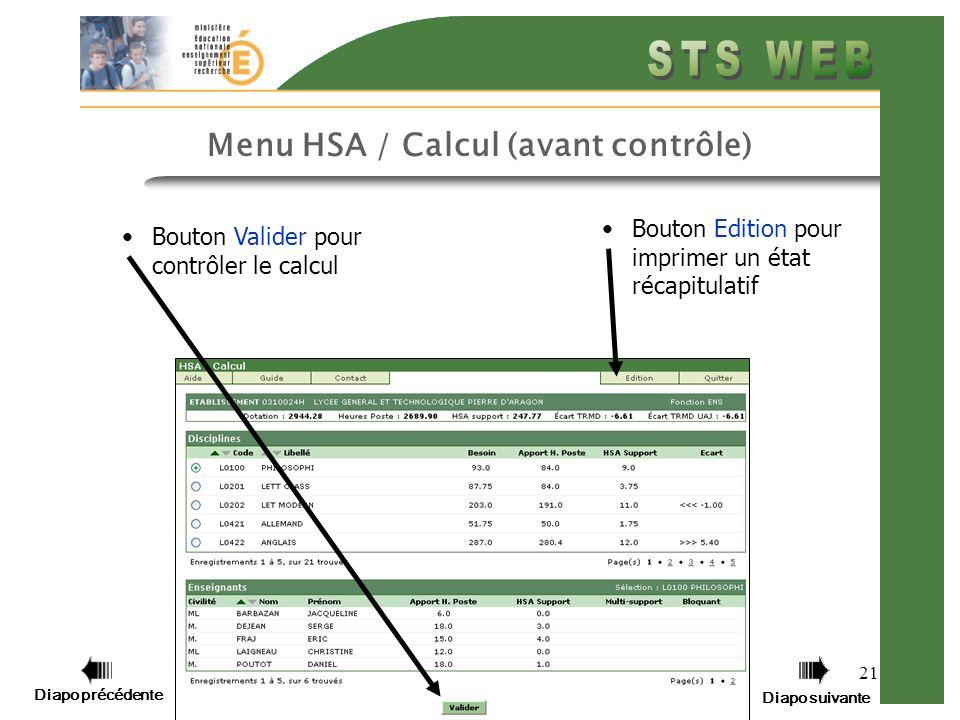 Diapo précédente Diapo suivante 21 Menu HSA / Calcul (avant contrôle) Bouton Edition pour imprimer un état récapitulatif Bouton Valider pour contrôler