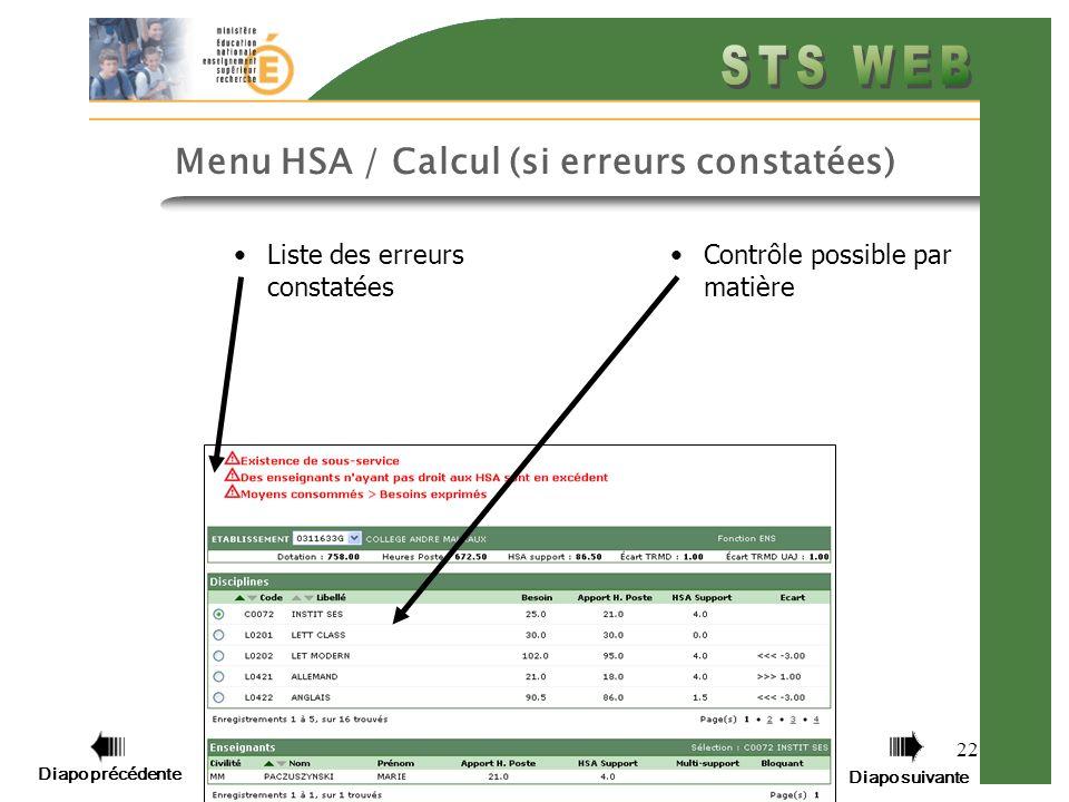 Diapo précédente Diapo suivante 22 Menu HSA / Calcul (si erreurs constatées) Contrôle possible par matière Liste des erreurs constatées