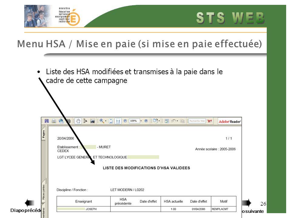 Diapo précédente Diapo suivante 26 Menu HSA / Mise en paie (si mise en paie effectuée) Liste des HSA modifiées et transmises à la paie dans le cadre d