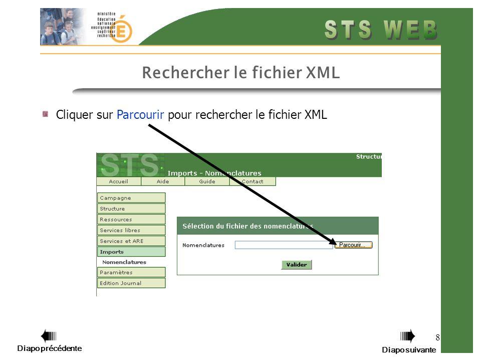 8 Cliquer sur Parcourir pour rechercher le fichier XML Rechercher le fichier XML Diapo précédente Diapo suivante