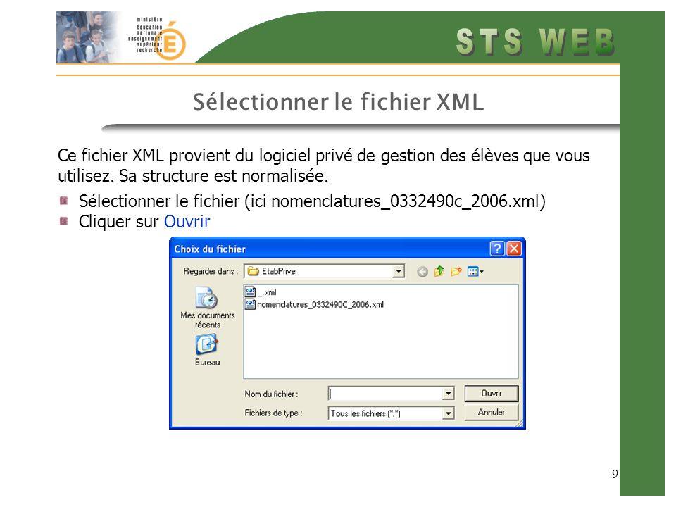 9 Sélectionner le fichier XML Ce fichier XML provient du logiciel privé de gestion des élèves que vous utilisez.