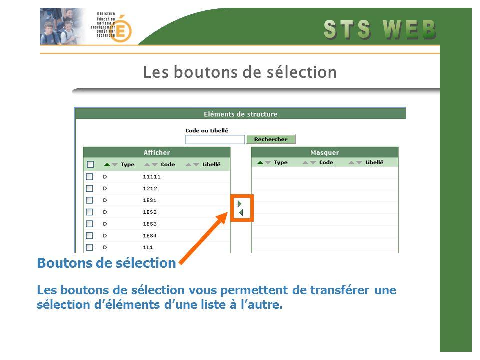 Les boutons de sélection Les boutons de sélection vous permettent de transférer une sélection déléments dune liste à lautre. Boutons de sélection