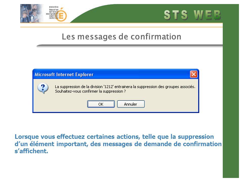 Les messages de confirmation Lorsque vous effectuez certaines actions, telle que la suppression dun élément important, des messages de demande de confirmation saffichent.