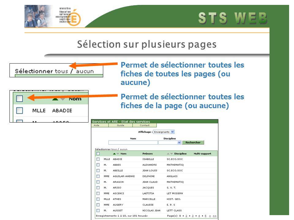 Sélection sur plusieurs pages Permet de sélectionner toutes les fiches de toutes les pages (ou aucune) Permet de sélectionner toutes les fiches de la