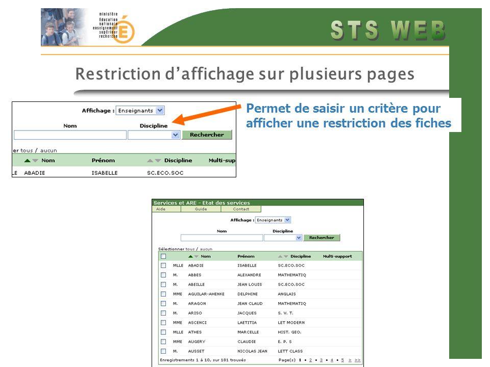 Restriction daffichage sur plusieurs pages Permet de saisir un critère pour afficher une restriction des fiches