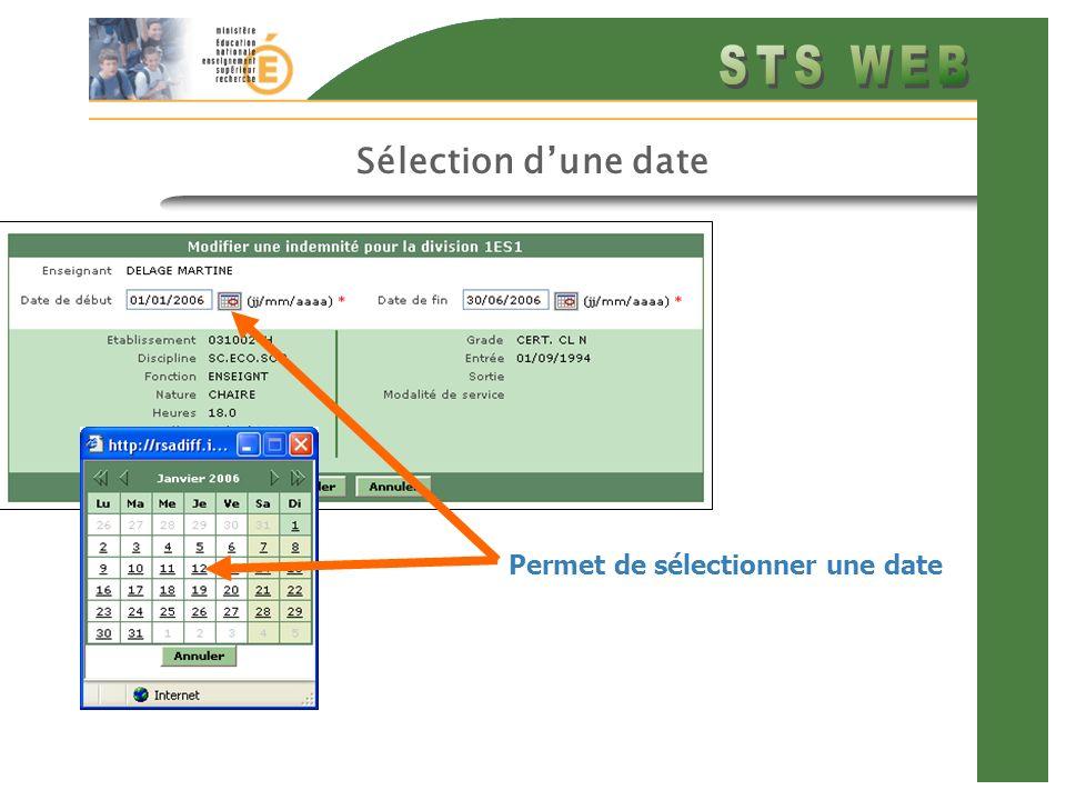 Sélection dune date Permet de sélectionner une date