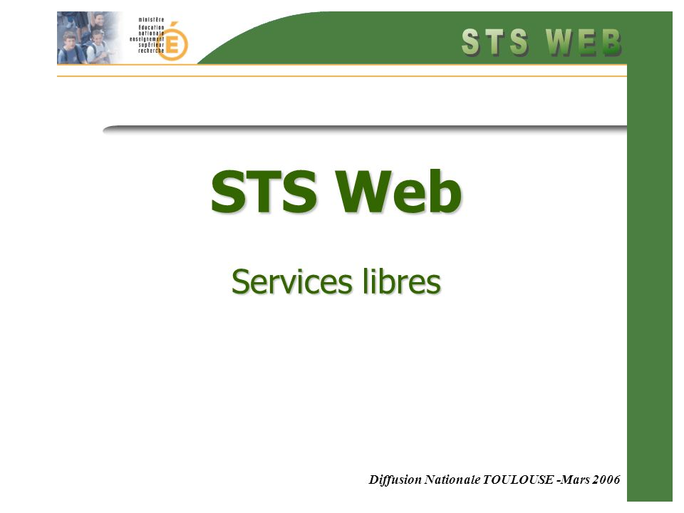 Diffusion Nationale TOULOUSE -Mars 2006 STS Web Services libres