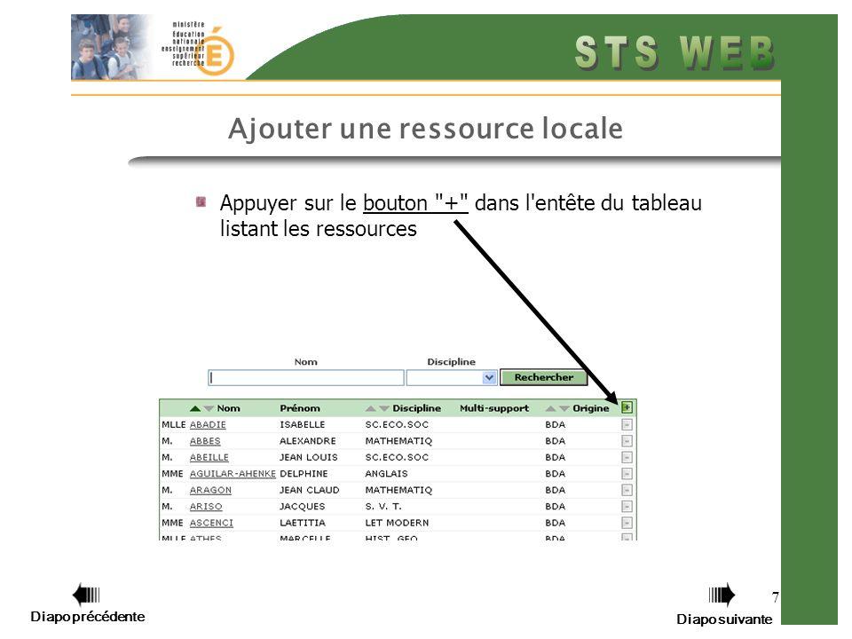7 Appuyer sur le bouton + dans l entête du tableau listant les ressources Ajouter une ressource locale Diapo précédente Diapo suivante