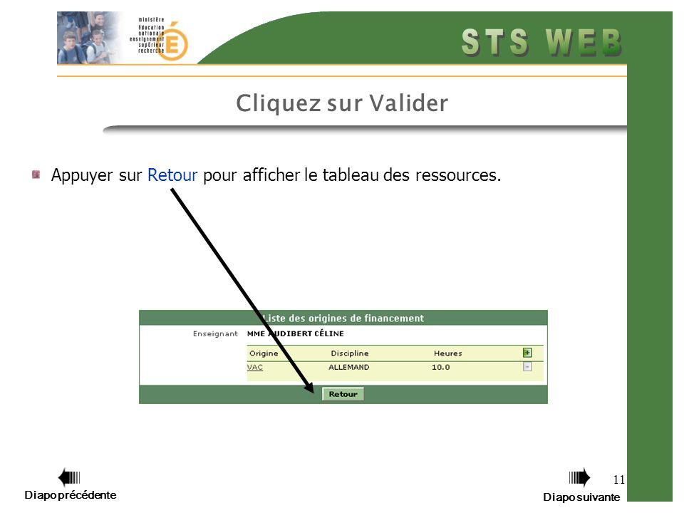 11 Cliquez sur Valider Appuyer sur Retour pour afficher le tableau des ressources.