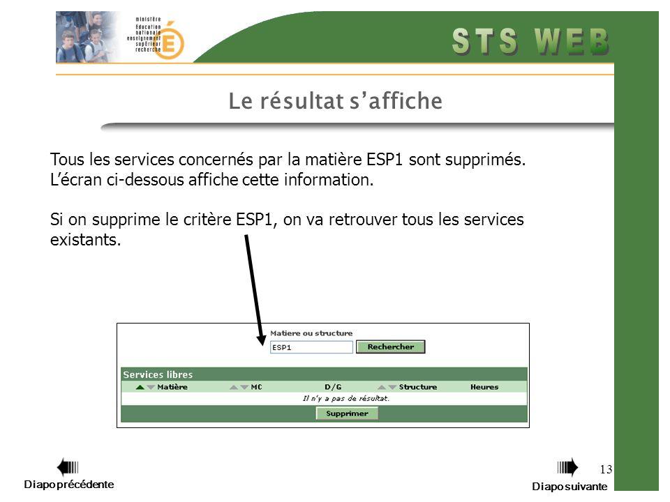 13 Le résultat saffiche Tous les services concernés par la matière ESP1 sont supprimés. Lécran ci-dessous affiche cette information. Si on supprime le