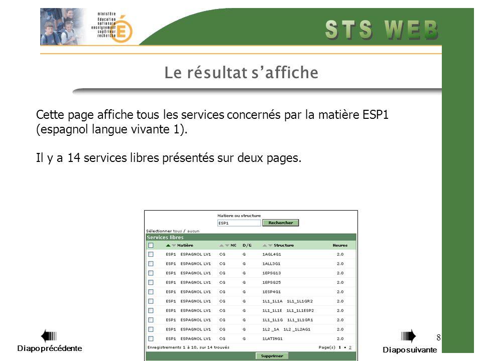 8 Le résultat saffiche Cette page affiche tous les services concernés par la matière ESP1 (espagnol langue vivante 1). Il y a 14 services libres prése