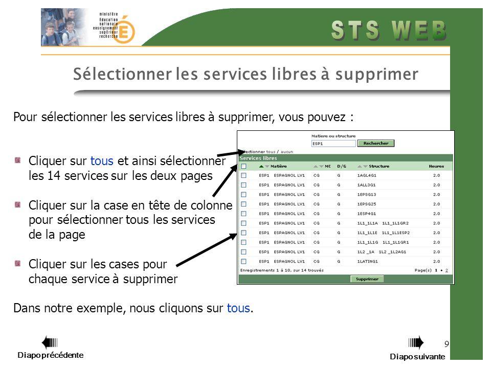 9 Pour sélectionner les services libres à supprimer, vous pouvez : Cliquer sur tous et ainsi sélectionner les 14 services sur les deux pages Cliquer s