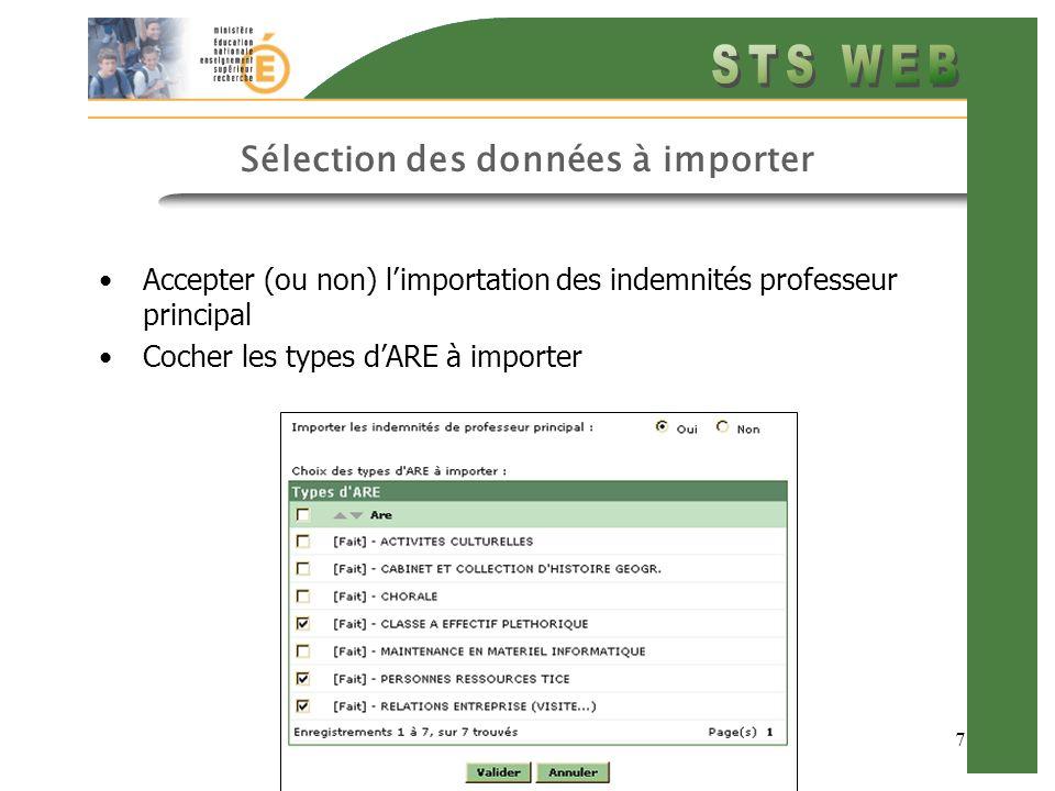 7 Sélection des données à importer Accepter (ou non) limportation des indemnités professeur principal Cocher les types dARE à importer