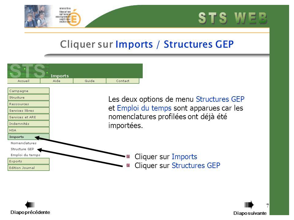 7 Cliquer sur Imports Cliquer sur Structures GEP Diapo précédente Diapo suivante Cliquer sur Imports / Structures GEP Les deux options de menu Structures GEP et Emploi du temps sont apparues car les nomenclatures profilées ont déjà été importées.