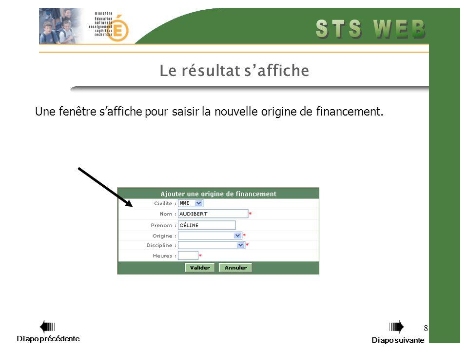 8 Le résultat saffiche Une fenêtre saffiche pour saisir la nouvelle origine de financement.