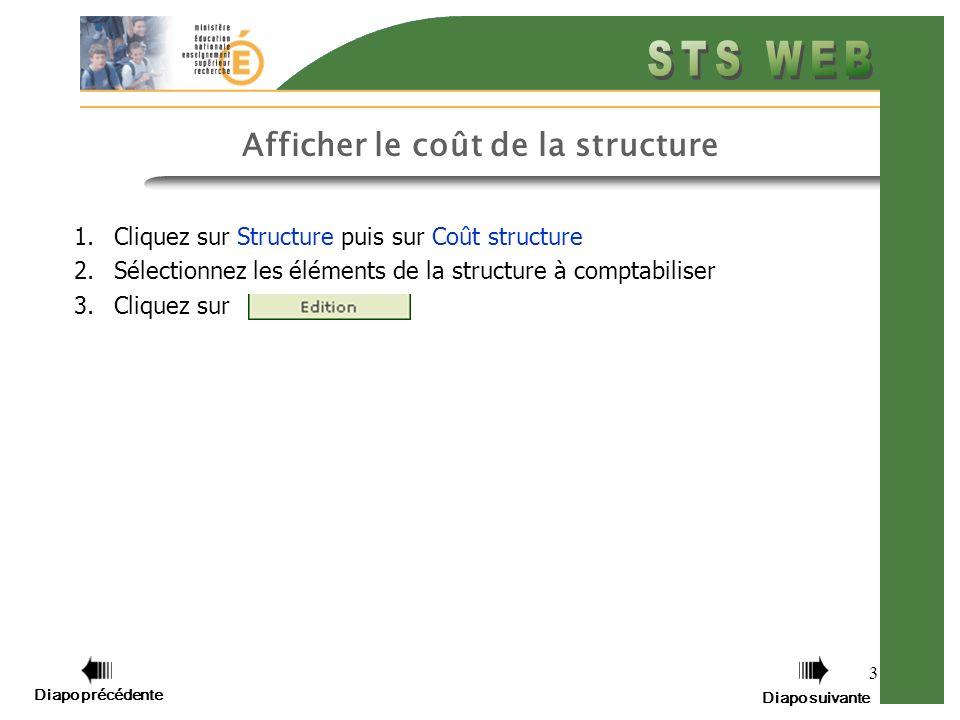 3 Afficher le coût de la structure 1.Cliquez sur Structure puis sur Coût structure 2.Sélectionnez les éléments de la structure à comptabiliser 3.Cliqu