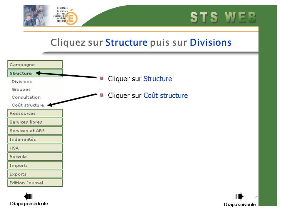 4 Cliquer sur Structure Cliquer sur Coût structure Diapo précédente Diapo suivante Cliquez sur Structure puis sur Divisions