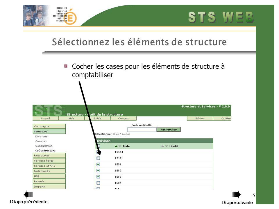 5 Cocher les cases pour les éléments de structure à comptabiliser Sélectionnez les éléments de structure Diapo précédente Diapo suivante