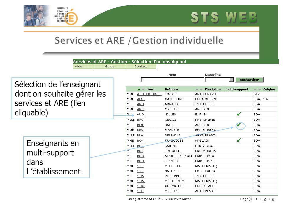 17 Services et ARE /Gestion individuelle Sélection de lenseignant dont on souhaite gérer les services et ARE (lien cliquable) Enseignants en multi-support dans l établissement